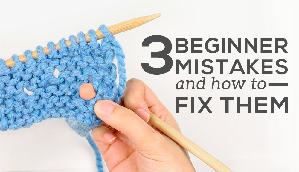 3 Beginner Knitting Mistakes And How To Fix Them Sheep And Stitch
