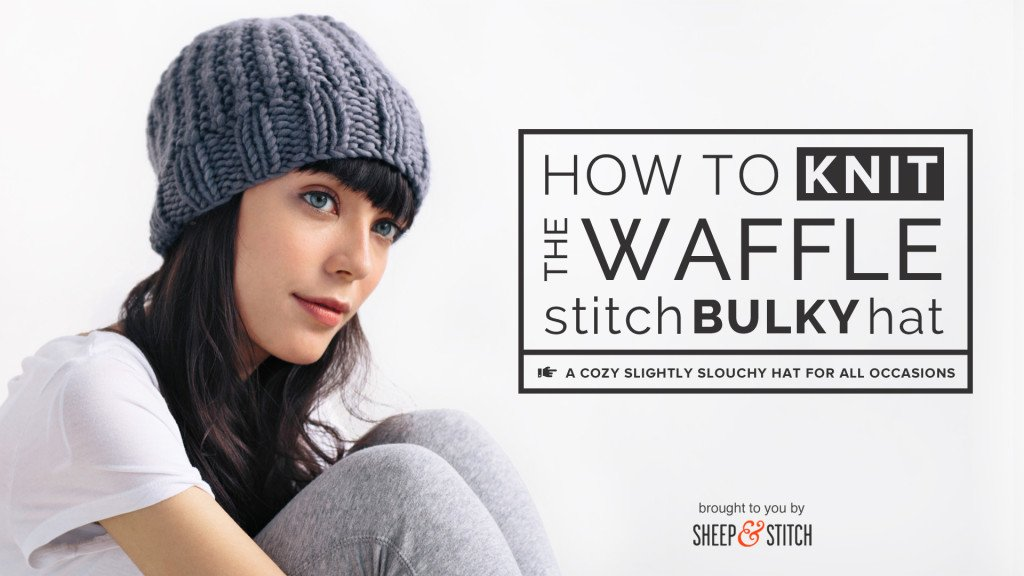 learn how to knit the waffle stitch hat