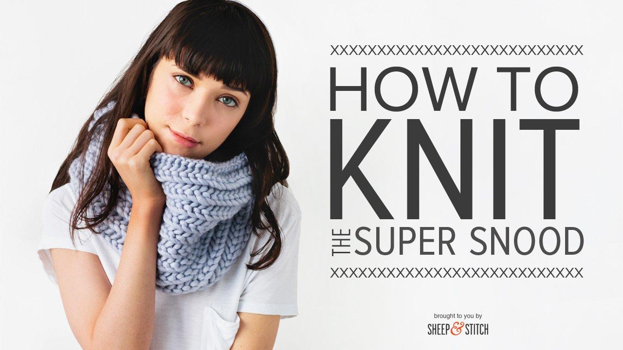 super snood knitting pattern